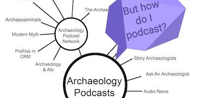Archaeology Podcasts - Workshop on Digital Public