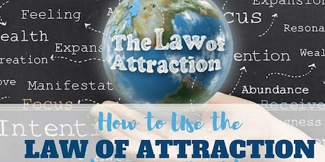 How to get the Law of Attraction to work for you  tickets