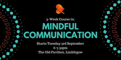 Mindful Communication: 3-Week Course - Linlithgow