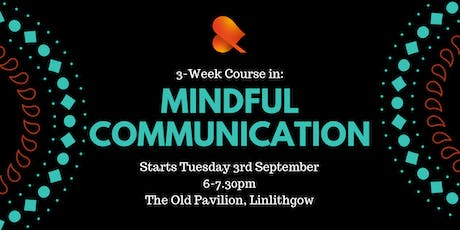 Mindful Communication: 3-Week Course - Linlithgow tickets
