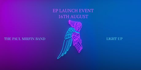 The Paul Mirfin Band 'Light Up' EP Launch tickets