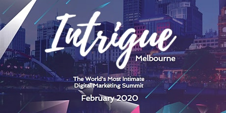 21st Intrigue Digital Marketing Summit, Melbourne 5 Feb 2020 tickets
