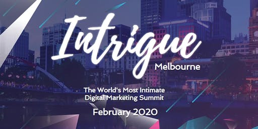 21st Intrigue Digital Marketing Summit, Melbourne 5 Feb 2020