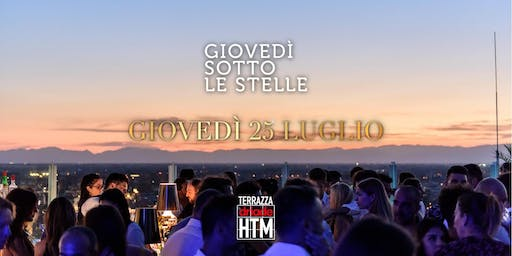 Giovedì sotto le Stelle • Terrazza HTM 25.07.2019