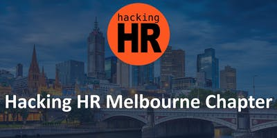 Hacking HR Melbourne Chapter Meetup 7