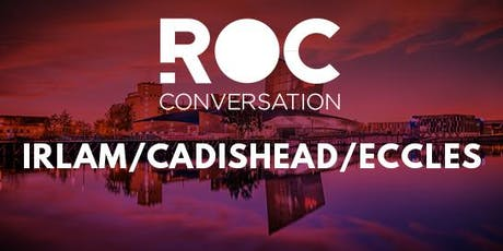 ROC CONVERSATION - IRLAM / CADISHEAD / ECCLES tickets