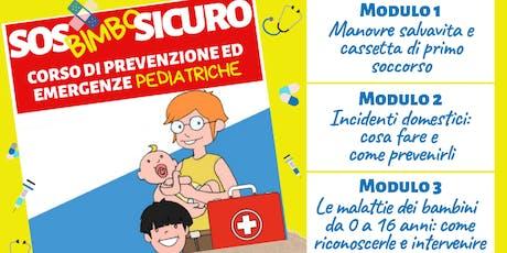 SOS Bimbo Sicuro: Corso di Prevenzione ed Emergenze Pediatriche - Modulo 1 biglietti