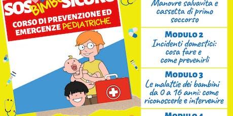 SOS Bimbo Sicuro: Corso di Prevenzione ed Emergenze Pediatriche - Modulo 2 biglietti