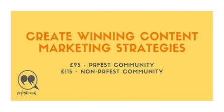 PRFest: Create Winning Content Marketing Strategies tickets