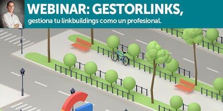 Webinar: Gestorlinks, gestiona tu linkbuilding como un profesional entradas