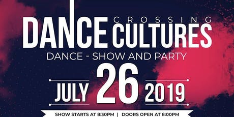 Dance Crossing Cultures: Dance Show + After Show Party tickets
