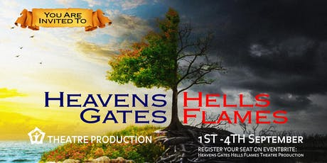 Heavens Gates Hells Flames Theatre Production tickets