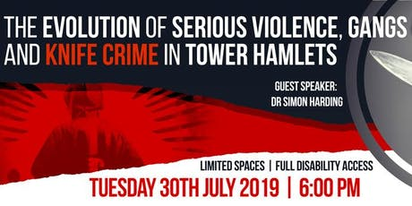The Evolution of Serious Violence, Gangs and Knife Crime in Tower Hamlets  tickets
