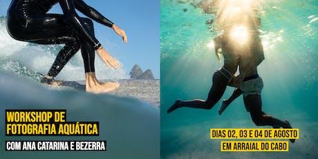 4º WS de Foto Aquática - Ana Catarina e Bezerra - Em Arraial do Cabo ingressos
