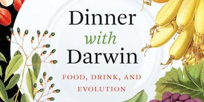 Dinner with Darwin: Food, Drink and Evolution - Evening Lecture