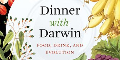 Dinner with Darwin: Food, Drink and Evolution - Evening Lecture tickets
