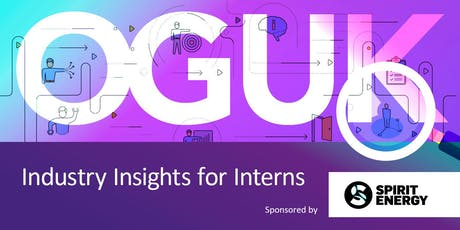 OGUK Industry Insights for Interns (31 July 2019) tickets