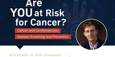 Are You at Risk For Cancer? Cancer & Disease Screening and Prevention