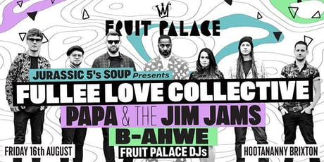 Fruit Palace: Fullee Love Collective + more! tickets