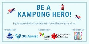 WUYI Workshop: Be a Kampong Hero Workshop by SG Assist...