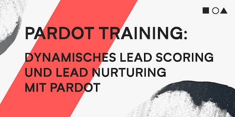PARDOT ADVANCED TRAINING - DYNAMISCHES LEAD SCORING UND LEAD NURTURING MIT PARDOT (17.09.+18.09.) Tickets