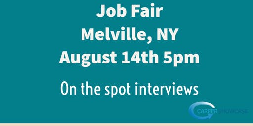 MELVILLE, NY JOB FAIR - WEDNESDAY AUG 14...MANY NEW COMPANIES @5pm!!