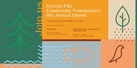 Greater Pike Community Foundation's 6th Annual Dinner tickets