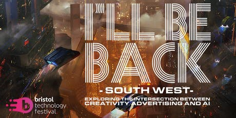 I'll Be Back South West - creativity, AI and ads (NOVEMBER) tickets