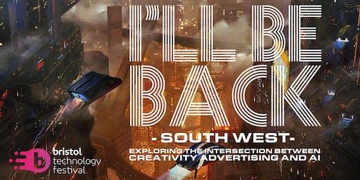 I'll Be Back South West - creativity, AI and ads (NOVEMBER)