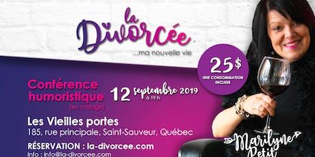 Conférence humoristique : La Divorcée, ma nouvelle vie. billets
