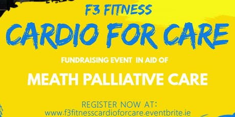 F3 Fitness Cardio for Care Fundraiser in aid of Meath Pallative Care tickets