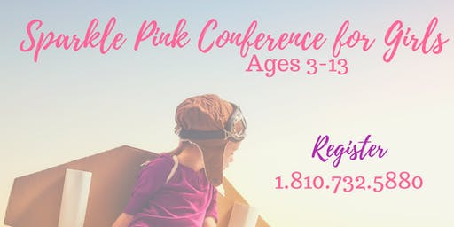Sparkle Pink Conference for Girls- Girl Power!