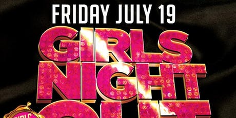 Girls Night Out @ Fiction // Fri July 19 | Ladies FREE Before 11PM tickets