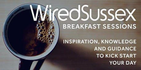 Wired Sussex Breakfast Session: How to Manage the Feast and Famine of Freelancing tickets