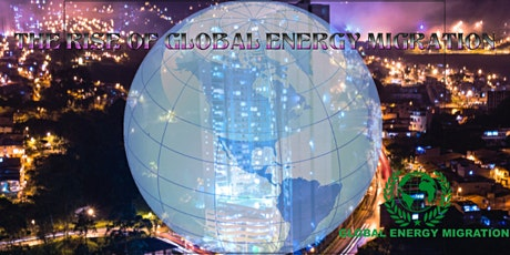 THE RISE OF GLOBAL ENERGY MIGRATION  tickets