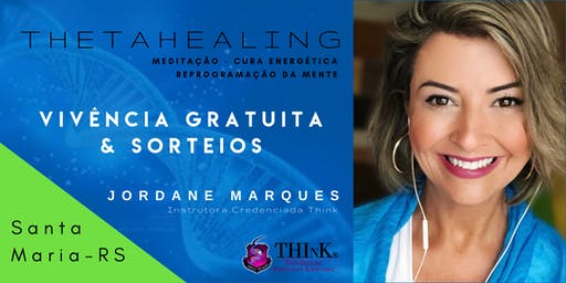 VIVÊNCIA GRATUITA THETAHEALING  - Santa Maria - AGOSTO