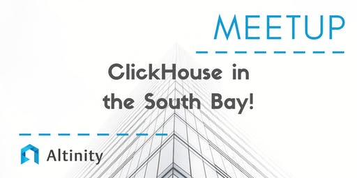 Meetup: ClickHouse in the South Bay!