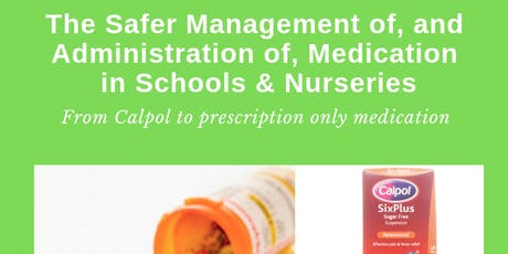 Safer Management & Administration of Medication in Schools or nurseries  tickets