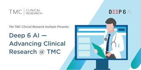 Deep 6 AI - Advancing Clinical Research @ TMC  tickets