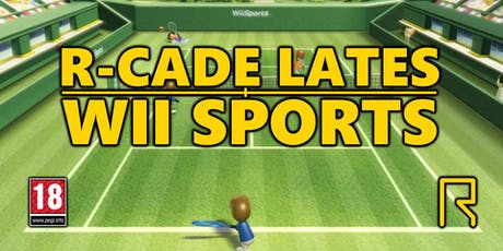 R-CADE Lates - Wii Sports Tournament tickets