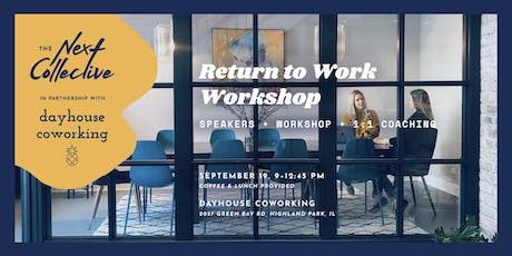 The Next Collective @ Dayhouse Coworking - Return to Work Workshop tickets