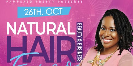 Natural Hair, Beauty, & Business EXPO hosted by Pampered Pretty tickets