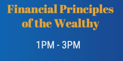 Financial Principles of the Wealthy Networking Event