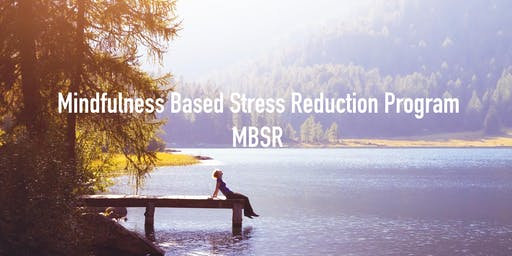 MBSR-Mindfulness Based Stress Reduction Program
