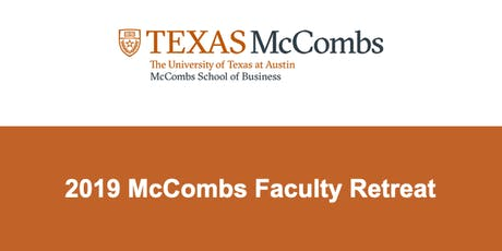 2019 McCombs Faculty Retreat tickets