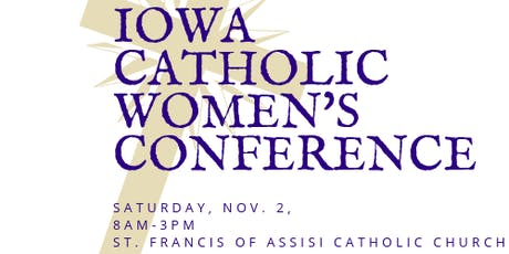Iowa Catholic Women's Conference: The Soul of the Matter tickets
