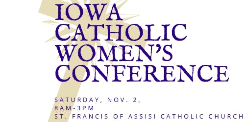 Iowa Catholic Women's Conference: The Soul of the Matter