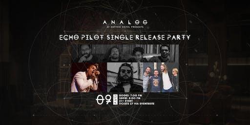 Echo Pilot Single Release Party