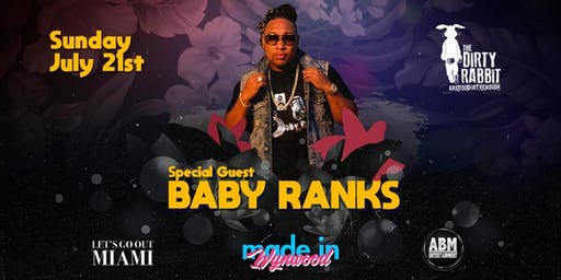 Special Guest Baby Ranks at The Dirty Rabbit Wynwood