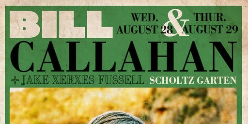 Bill Callahan with  Jake Xerxes Fussell @ Scholz Garden @ Scholz Garten